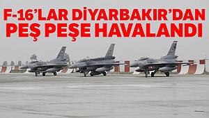Diyarbakır'da hava hareketliliği başladı! F-16'lar peş peşe havalandı