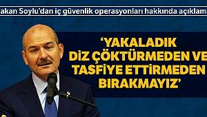 İçişleri Bakanı Süleyman Soylu: 'Yakaladık diz çöktürmeden ve tasfiye ettirmeden bırakmayız'