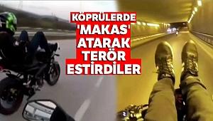 Köprülerde 'makas' atarak terör estirdiler