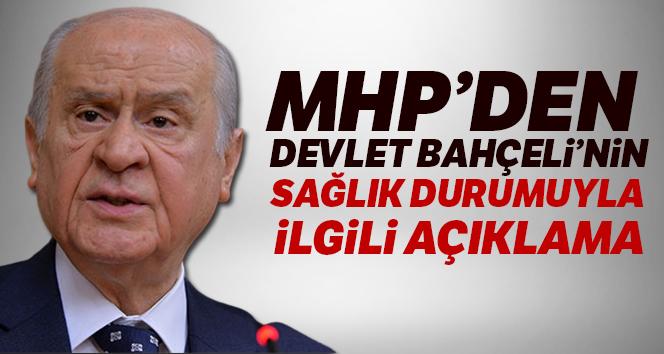 MHP'den Devlet Bahçeli'nin sağlık durumuyla ilgili açıklama