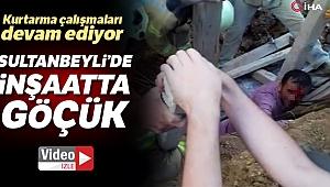 Sultanbeyli'de inşaatta göçük! Kurtarma çalışmaları devam ediyor
