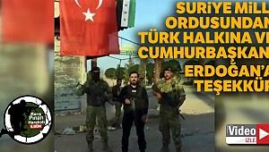 Suriye Milli Ordusundan Türk halkına ve Cumhurbaşkanı Erdoğan'a teşekkür