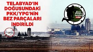 Telabyad'ın doğusundaki PKK/YPG'nin bez parçaları indirildi