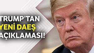 Trump'tan yeni DAEŞ açıklaması!