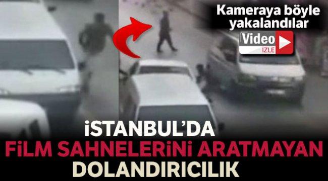 İstanbul'da film sahnelerini aratmayan dolandırıcılık olayı kamerada