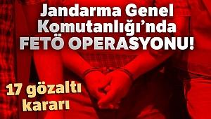 Jandarma Genel Komutanlığında FETÖ operasyonu: 17 gözaltı kararı