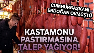 Cumhurbaşkanı Erdoğan'ın övdüğü Kastamonu pastırmasına talep arttı