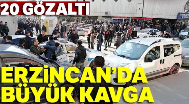 Erzincan'da büyük kavga: 20 gözaltı