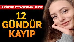 İzmir'de 17 yaşındaki genç kızdan 12 gündür haber alınamıyor