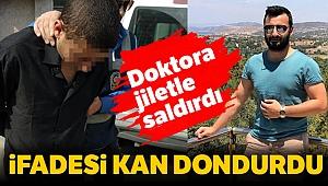 İzmir'de doktora jiletli saldırıyı yapan zanlı: 'Dövmeye gittim'