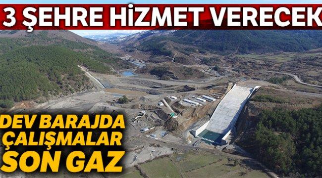 3 şehre hizmet verecek olan barajda çalışmalar devam ediyor