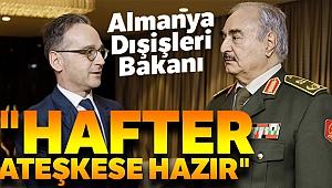 Almanya Dışişleri Bakanı Maas: 'Hafter ateşkese hazır olduğunu söyledi'