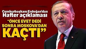Cumhurbaşkanı Erdoğan'dan Hafter açıklaması