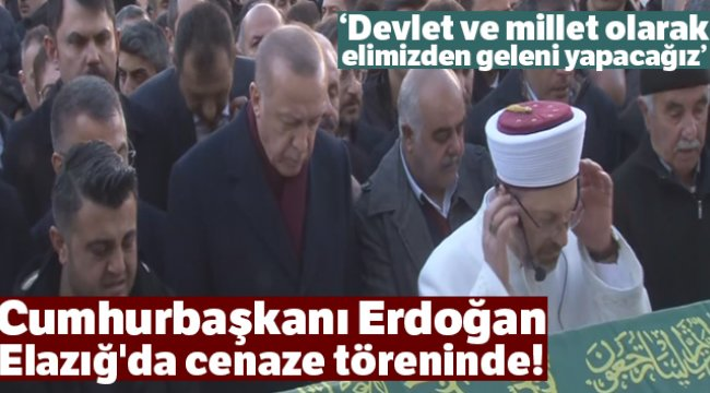 Cumhurbaşkanı Erdoğan: 'Devlet ve millet olarak elimizden geleni yapacağız'
