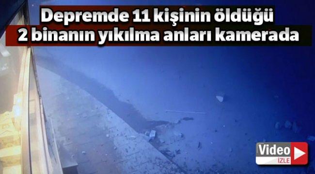 Depremde 11 kişinin öldüğü 2 binanın yıkılma anları kameralarda