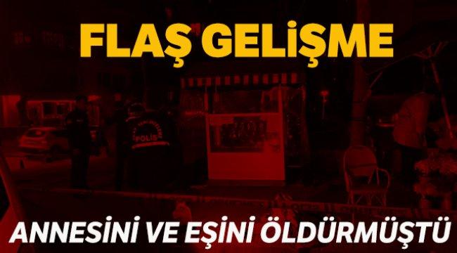 Kadıköy'de annesini ve karısını öldüren şüpheli tutuklandı