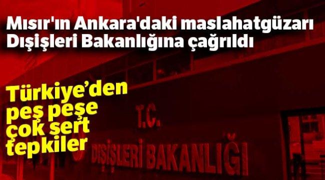 Mısır'ın Ankara'da bulunan Maslahatgüzarı Dışişleri Bakanlığına çağrıldı