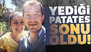Nefes borusuna patates kaçan kadın hayatını kaybetti