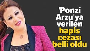 'Ponzi Arzu'ya verilen hapis cezası belli oldu