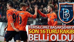 Başakşehir'in son 16 turu rakibi belli oldu!