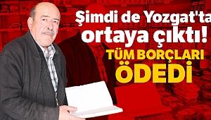 Şimdi de Yozgat'ta ortaya çıktı, veresiye defterindeki tüm borçları ödedi