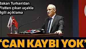 Ulaştırma Bakanı Turhan: '177 yolcu bulunan uçakta can kaybı yok'