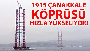 1915 Çanakkale Köprüsü hızla yükselmeye devam ediyor