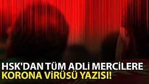 HSK'dan tüm adli mercilere korona virüsü yazısı