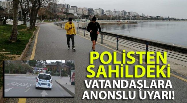 Polisten sahildeki vatandaşlara anonslu uyarı