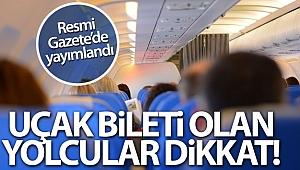 Resmi Gazete'de yayımlandı! Uçak bileti olan yolcular...