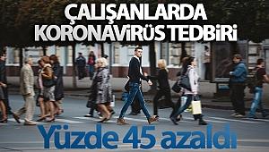 Türkiye'de işe gitme oranı yüzde 45 oranında azaldı