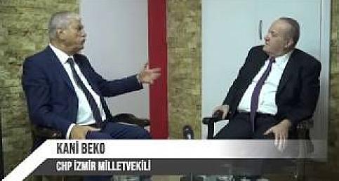 CHP İzmir Milletvekili Kani Beko'dan çarpıcı açıklamalar